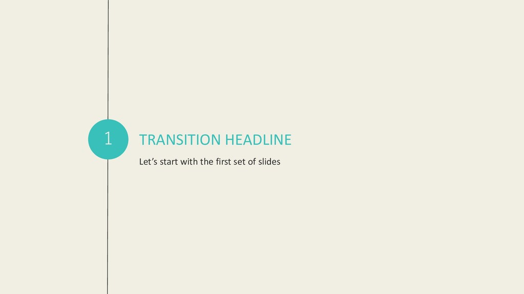 TRANSITION HEADLINE Let's start with the first ...