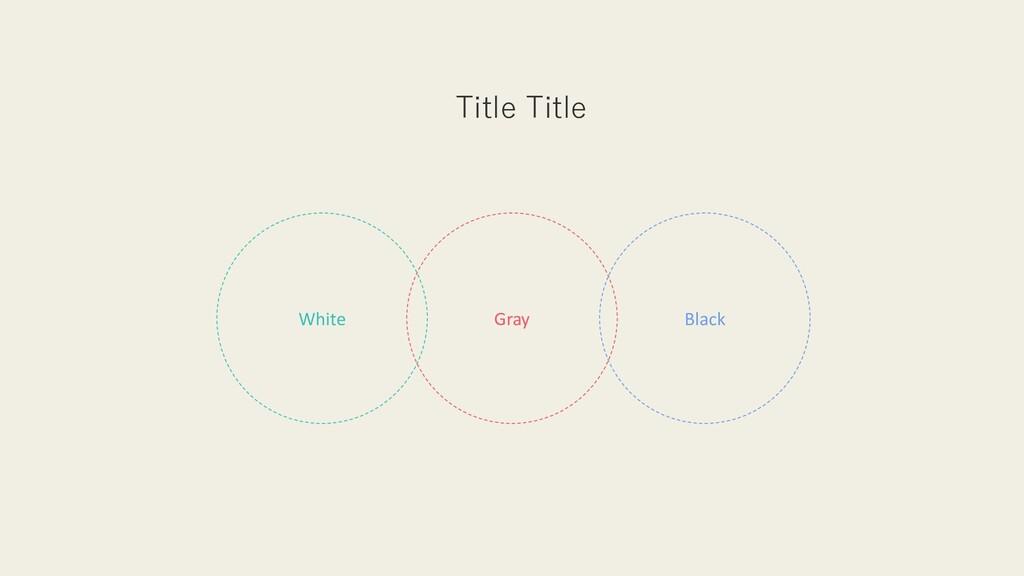 Title Title Gray White Black