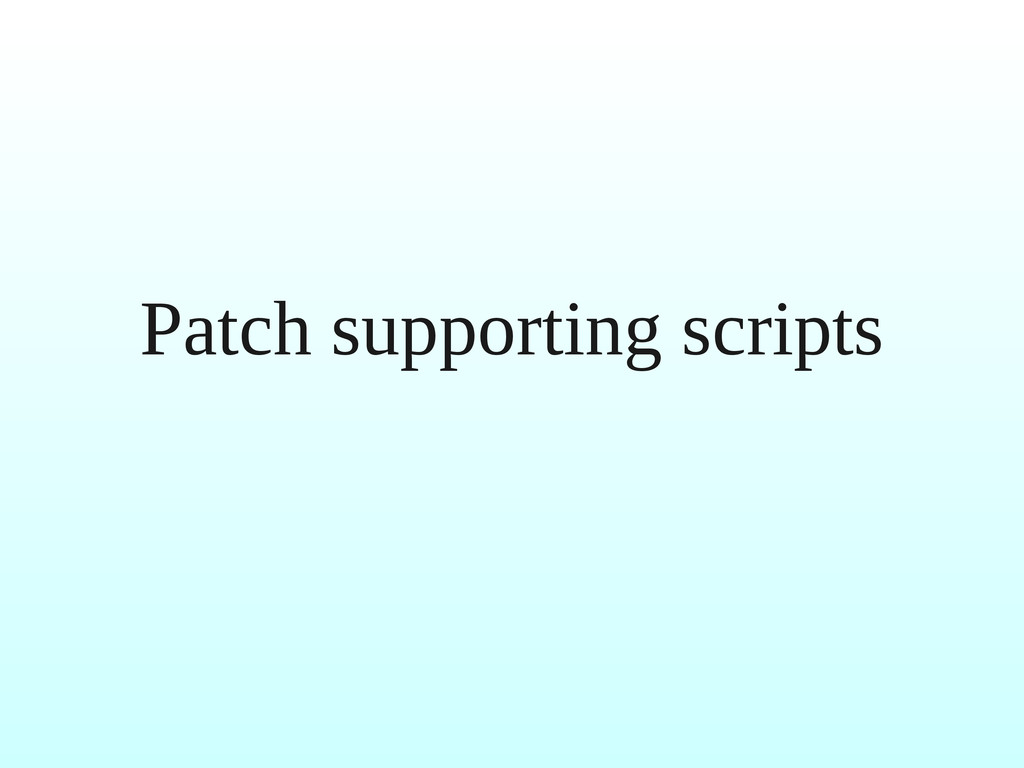Patch supporting scripts
