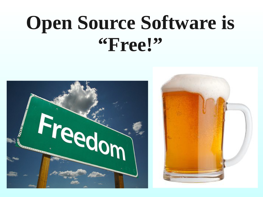 "Open Source Software is ""Free!"""