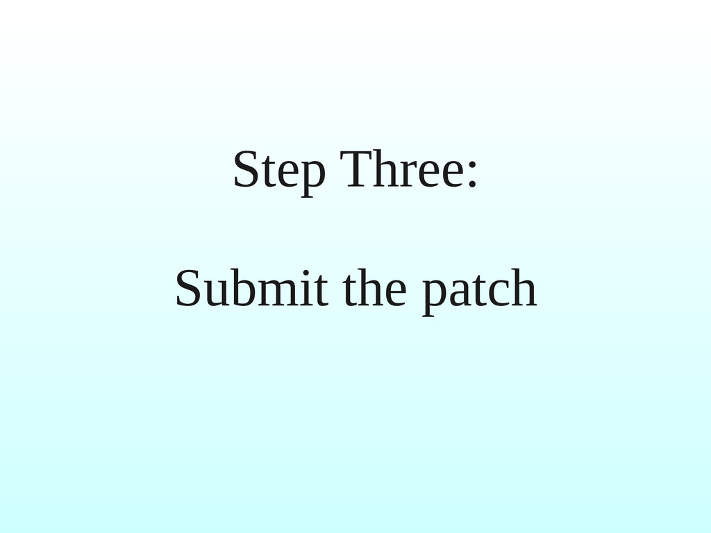 Step Three: Submit the patch