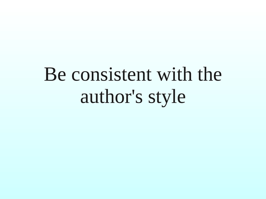 Be consistent with the author's style