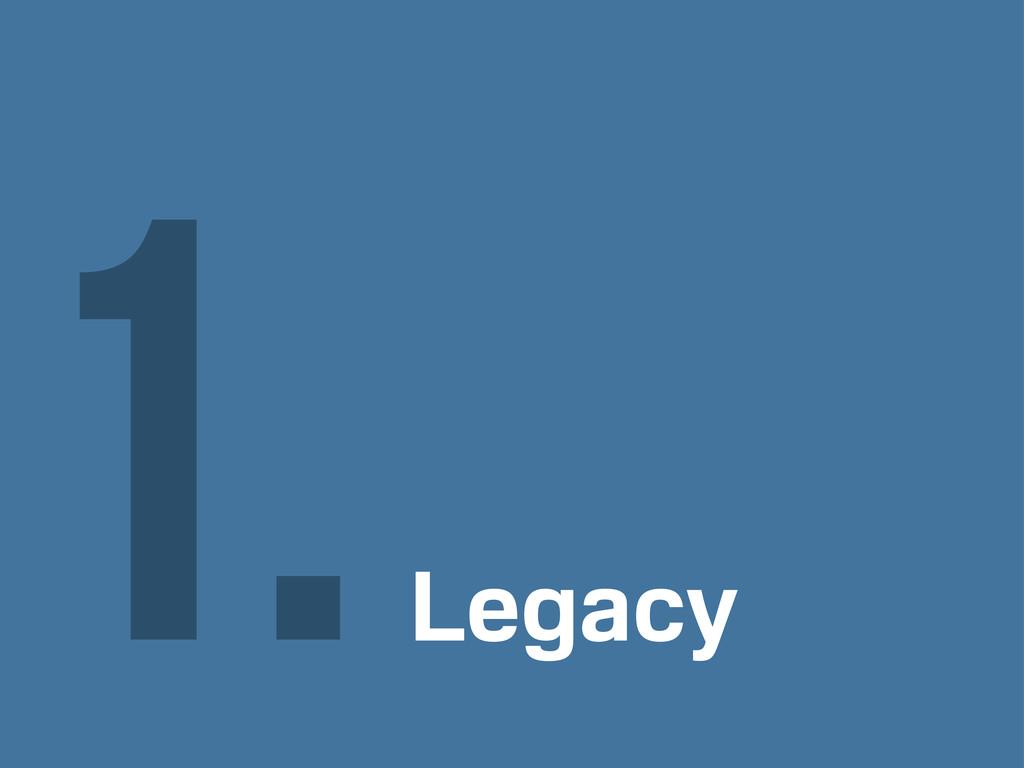 Legacy 1.