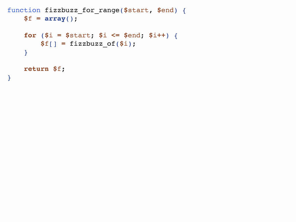 function fizzbuzz_for_range($start, $end) { $f ...