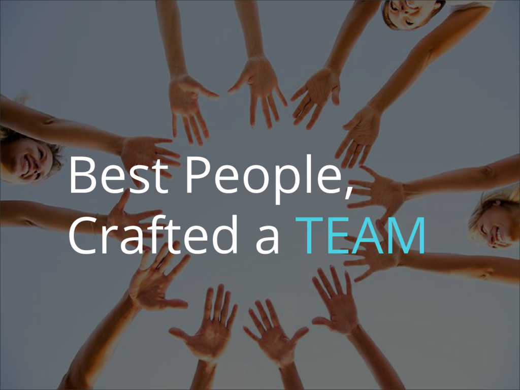 Best People, Crafted a TEAM