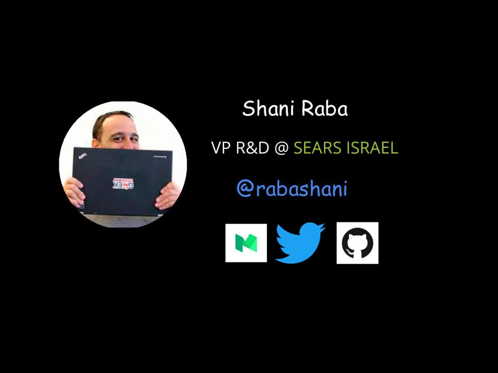 VP R&D @ SEARS ISRAEL Shani Raba @rabashani