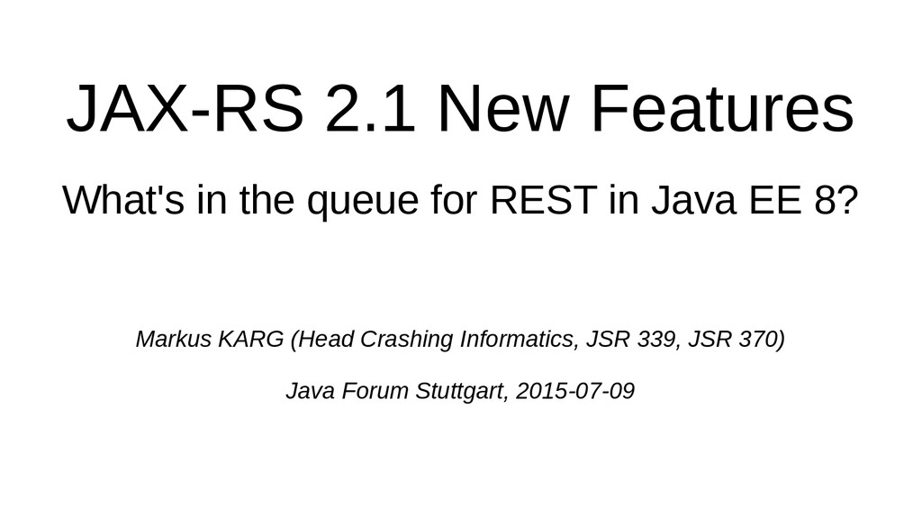JAX-RS 2.1 New Features What's in the queue for...