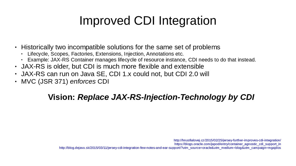 Improved CDI Integration ● Historically two inc...