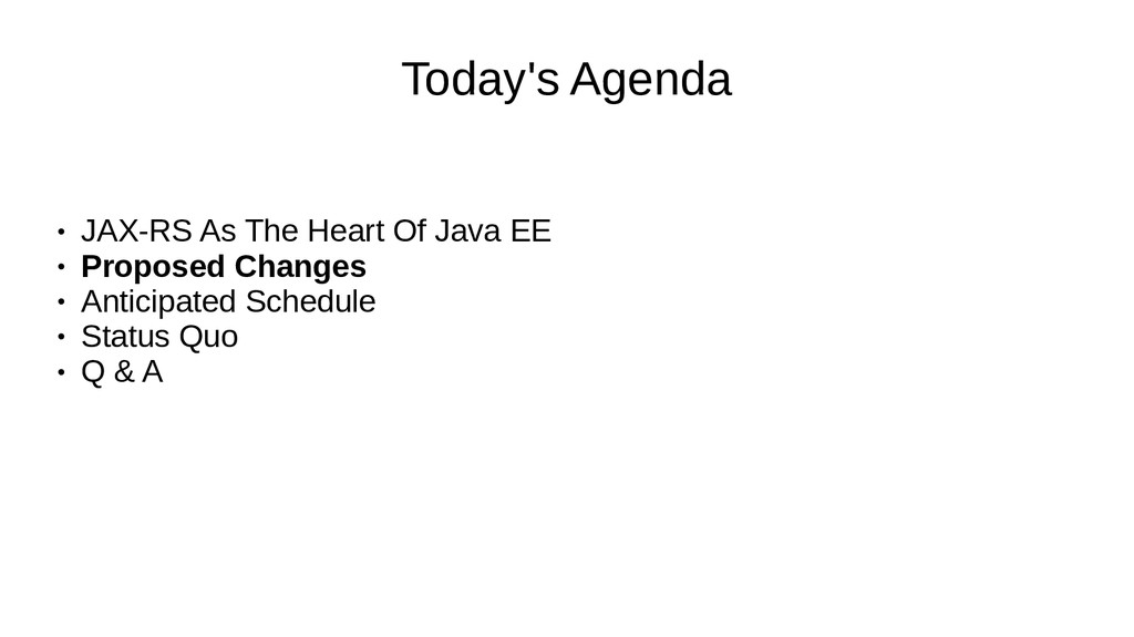 Today's Agenda ● JAX-RS As The Heart Of Java EE...