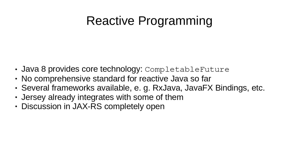Reactive Programming ● Java 8 provides core tec...
