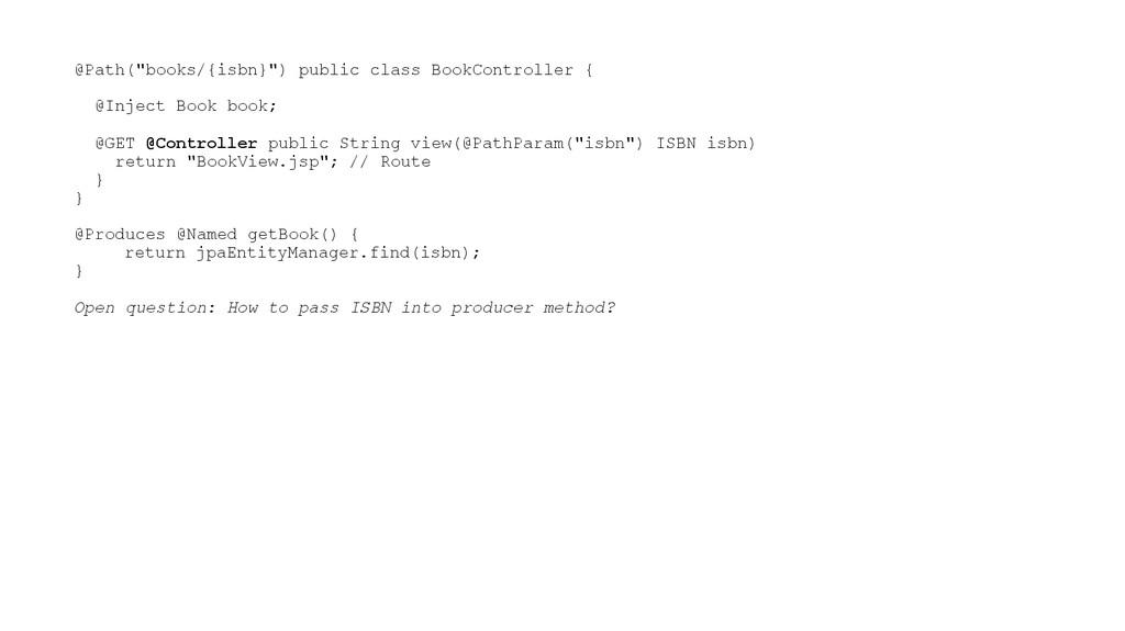 "@Path(""books/{isbn}"") public class BookControll..."