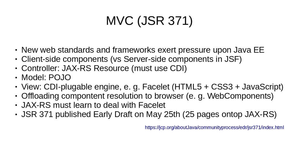 MVC (JSR 371) ● New web standards and framework...