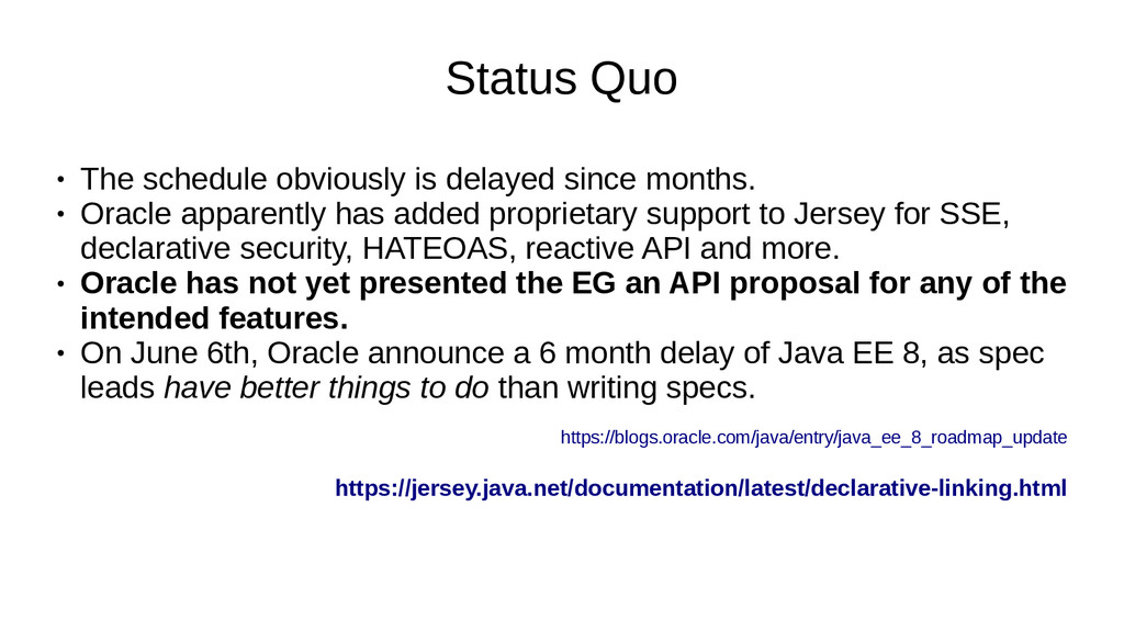 Status Quo ● The schedule obviously is delayed ...