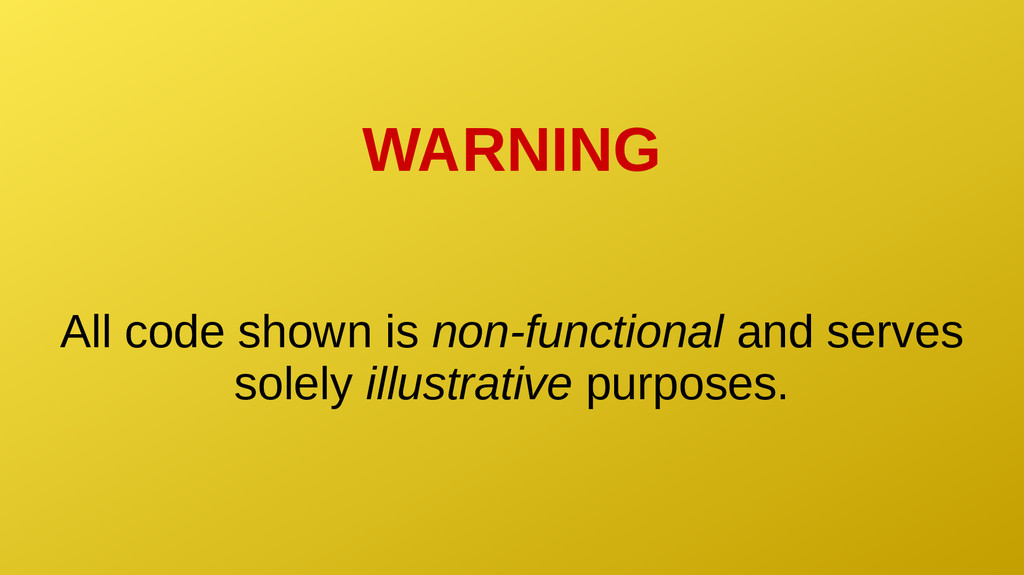 WARNING All code shown is non-functional and se...