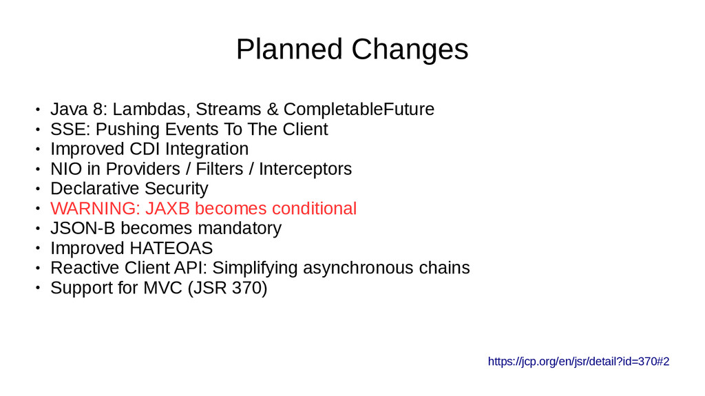 Planned Changes ● Java 8: Lambdas, Streams & Co...