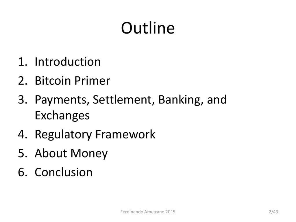 Outline 1. Introduction 2. Bitcoin Primer 3. Pa...