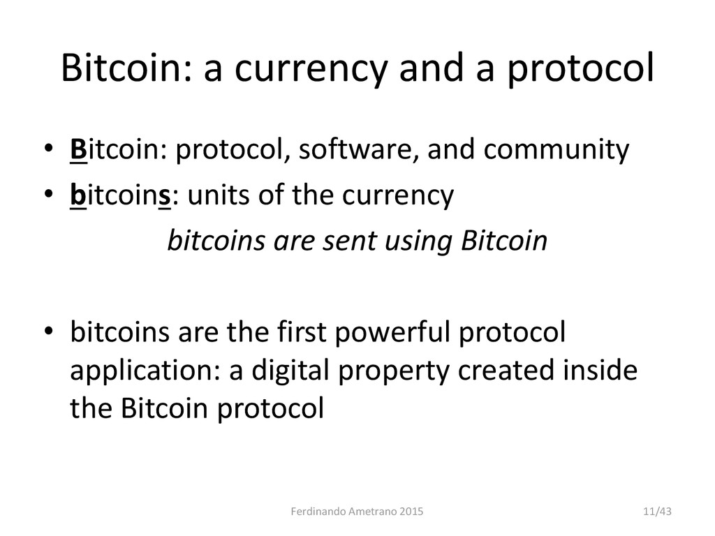 Bitcoin: a currency and a protocol • Bitcoin: p...
