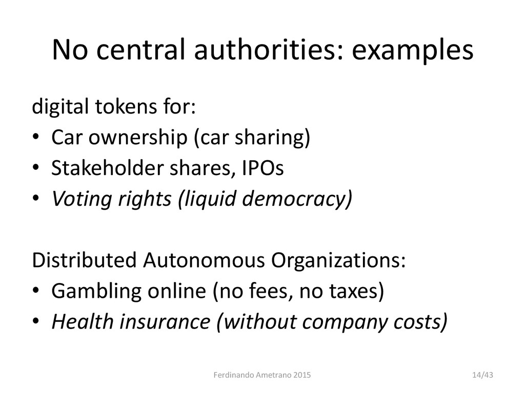 No central authorities: examples digital tokens...