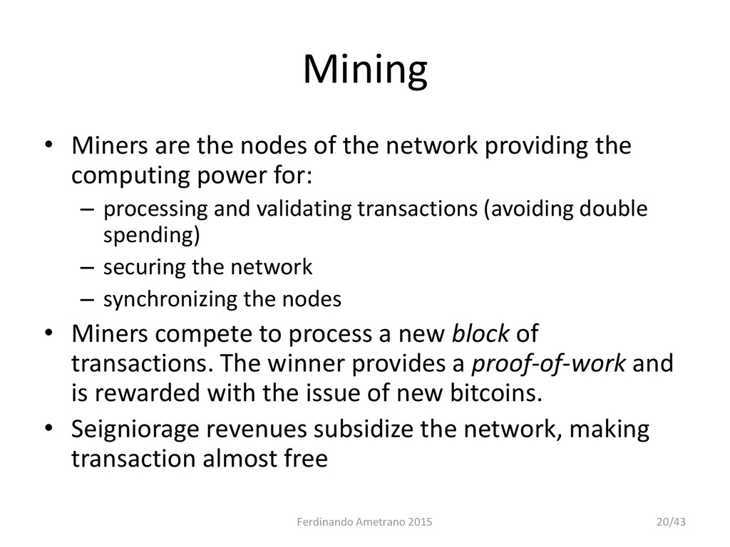 Mining • Miners are the nodes of the network pr...
