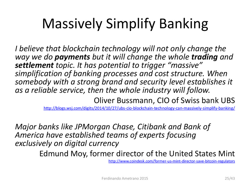 Massively Simplify Banking I believe that block...