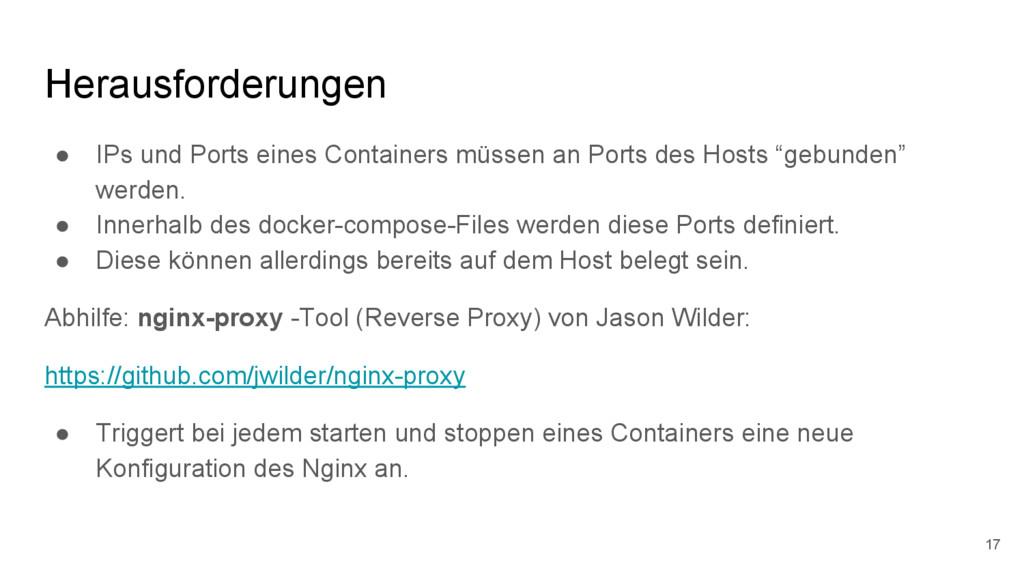Herausforderungen ● IPs und Ports eines Contain...