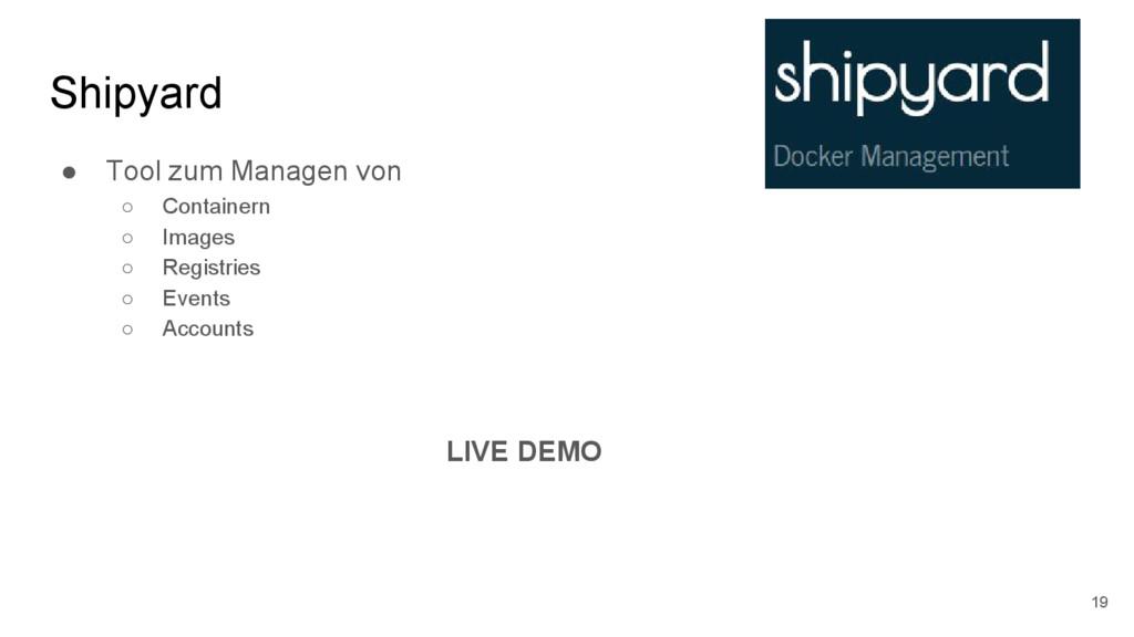 Shipyard ● Tool zum Managen von ○ Containern ○ ...