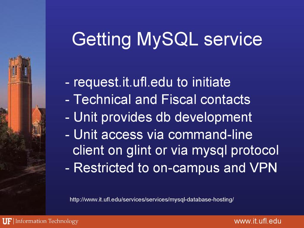 Getting MySQL service www.it.ufl.edu - request....
