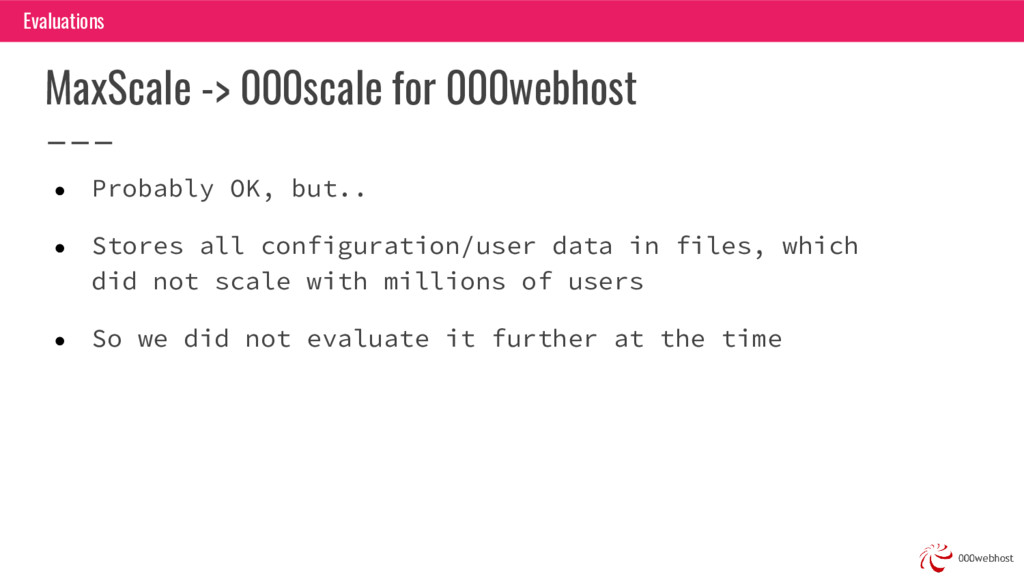 MaxScale -> 000scale for 000webhost ● Probably ...