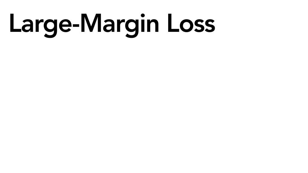 Large-Margin Loss