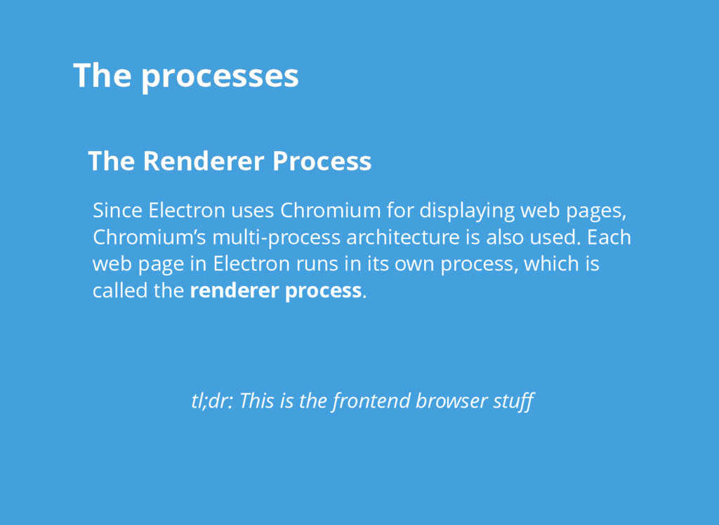 The processes The processes The Renderer Proces...