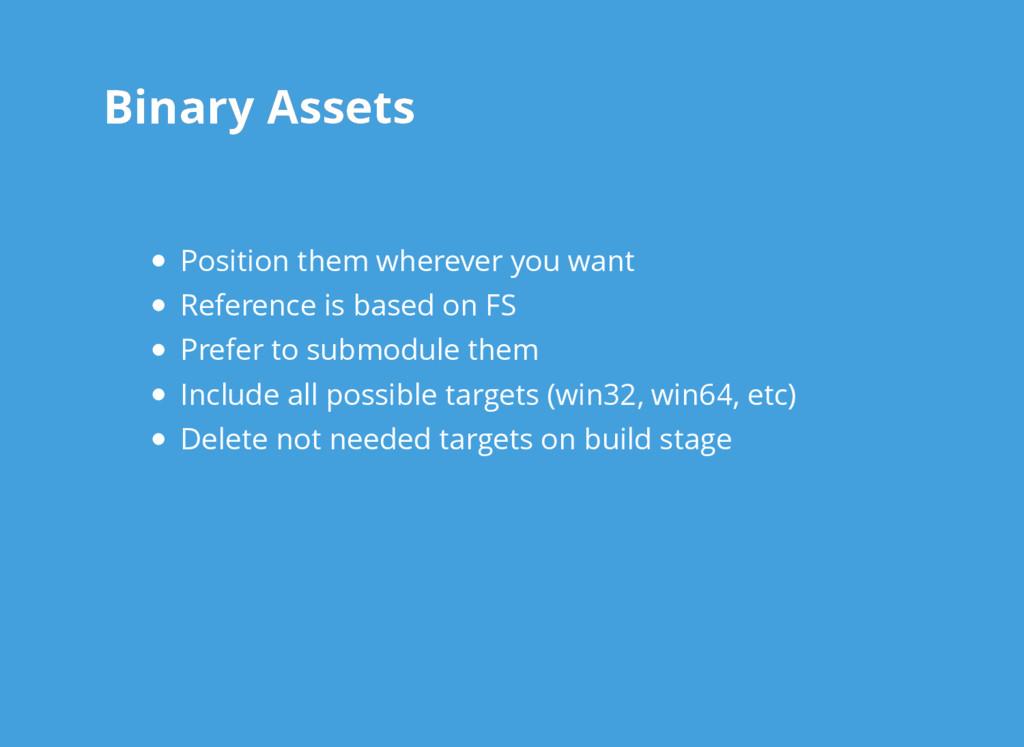 Binary Assets Binary Assets Position them where...