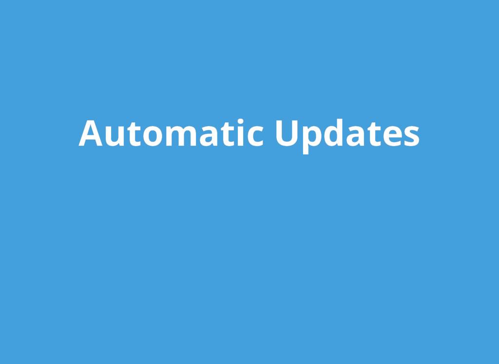 Automatic Updates Automatic Updates