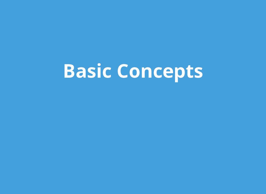 Basic Concepts Basic Concepts