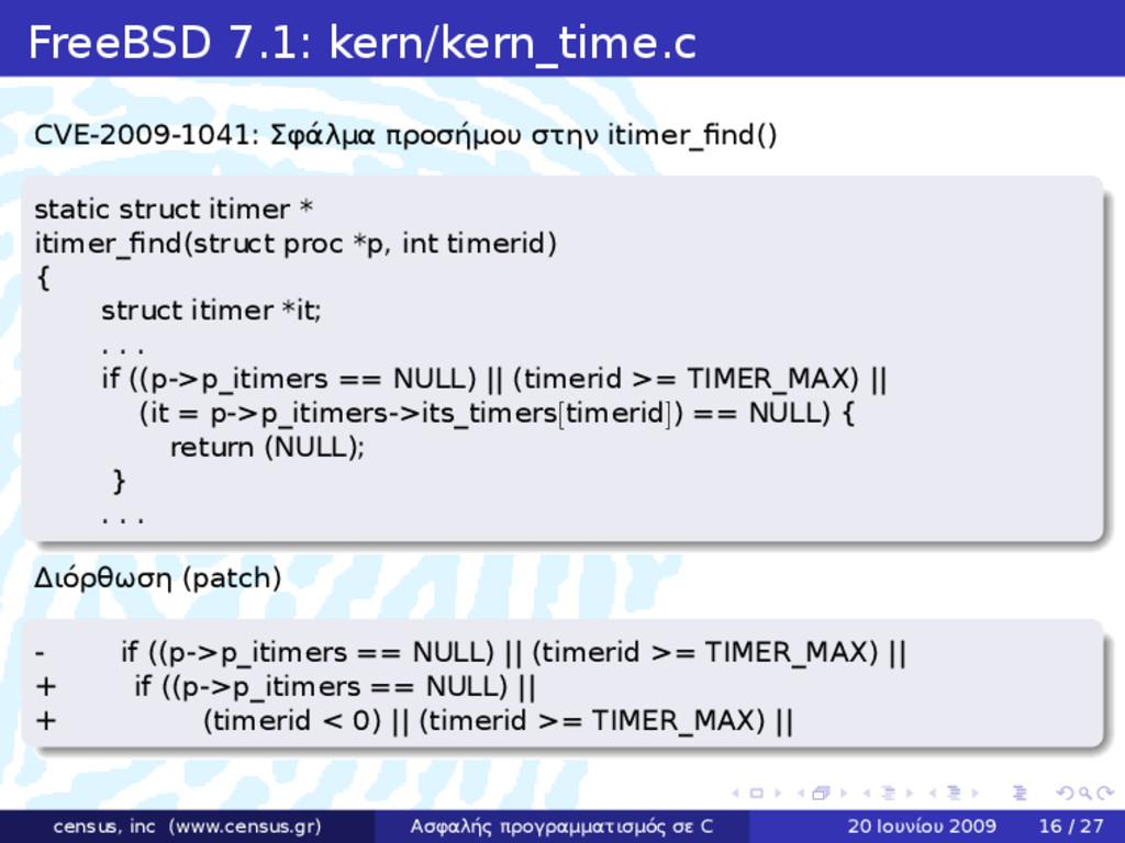 . . . . . . FreeBSD 7.1: kern/kern_time.c CVE-2...