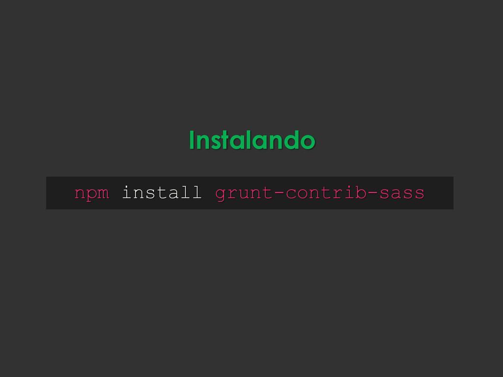 npm install grunt-contrib-sass Instalando
