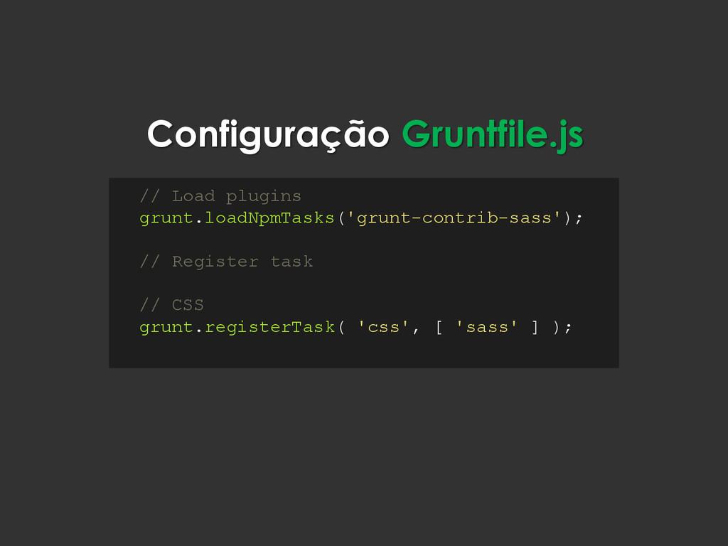 Configuração Gruntfile.js // Load plugins grunt...