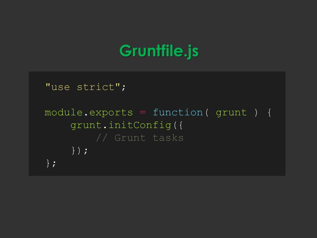 "Gruntfile.js ""use strict""; module.exports = fun..."