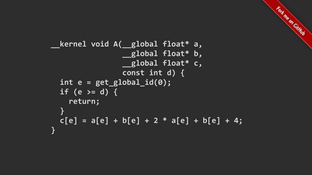__kernel void A(__global float* a, __global flo...