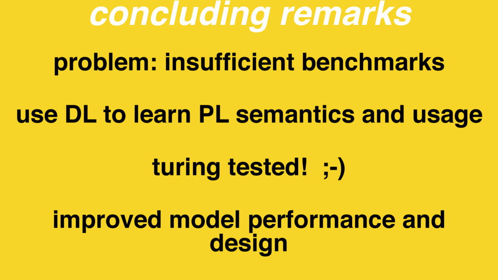 problem: insufficient benchmarks use DL to learn...