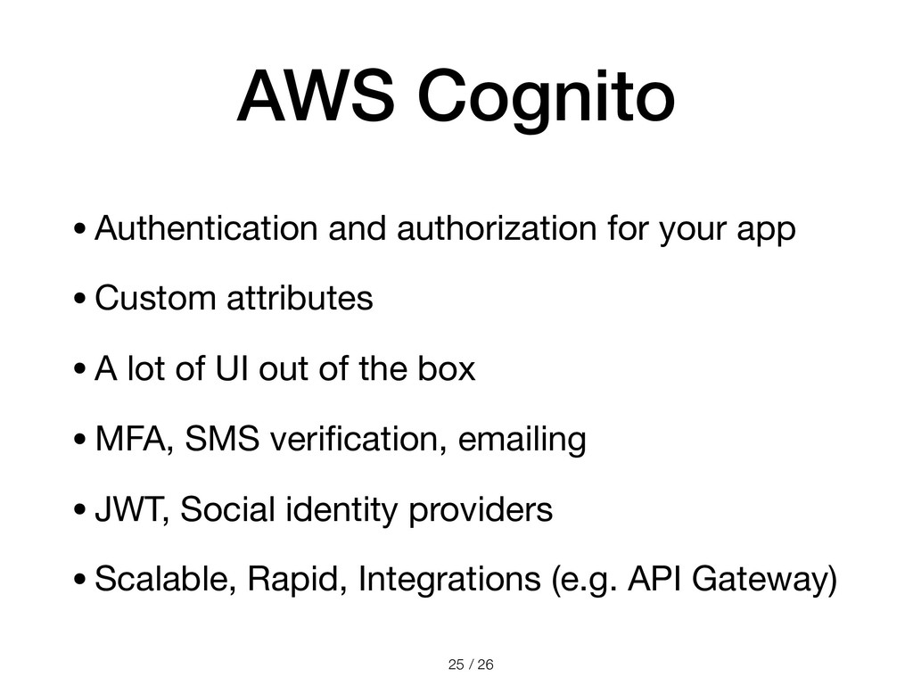 / 26 AWS Cognito •Authentication and authorizat...