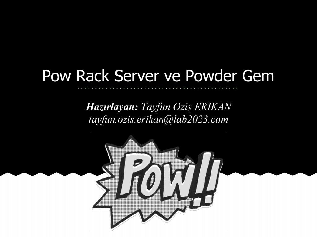 Pow Rack Server ve Powder Gem Hazırlayan: Tayfu...