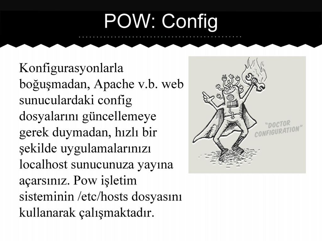 Konfigurasyonlarla boğuşmadan, Apache v.b. web ...