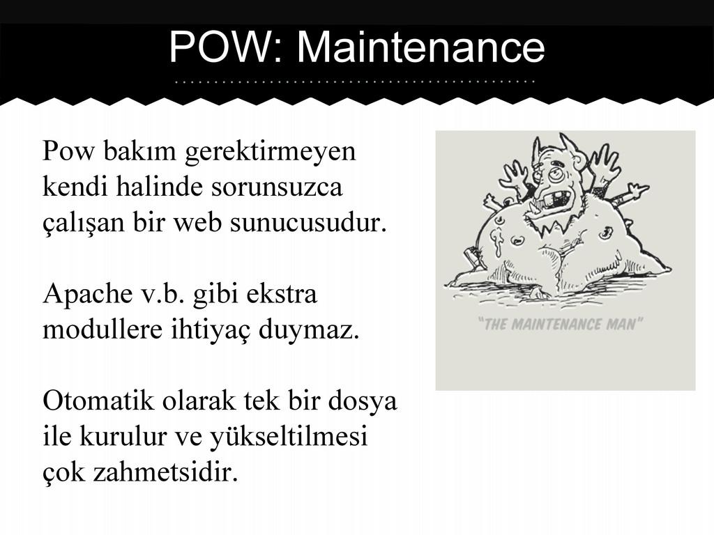 Pow bakım gerektirmeyen kendi halinde sorunsuzc...