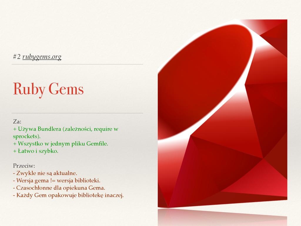 #2 rubygems.org Ruby Gems Za:! + Używa Bundlera...