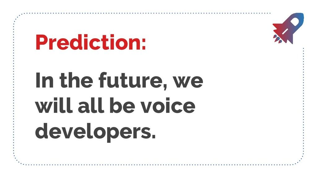 Prediction: In the future, we will all be voice...