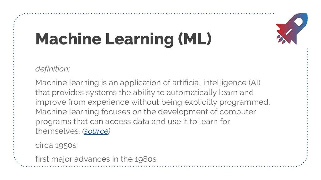 Machine Learning (ML) definition: Machine learn...