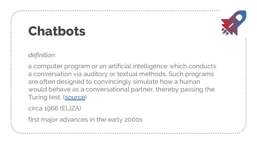 Chatbots definition: a computer program or an a...