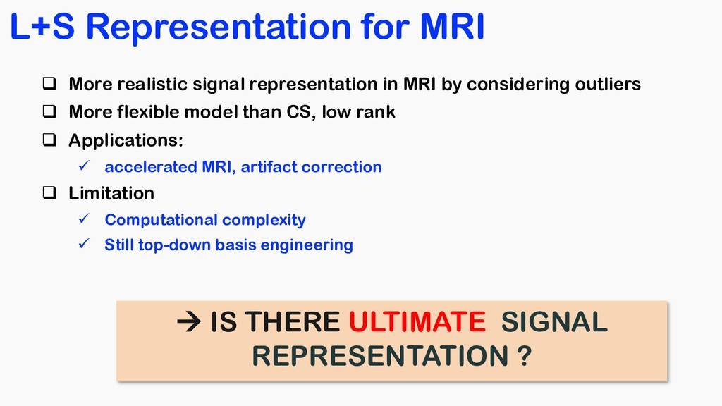 L+S Representation for MRI q More realistic sig...