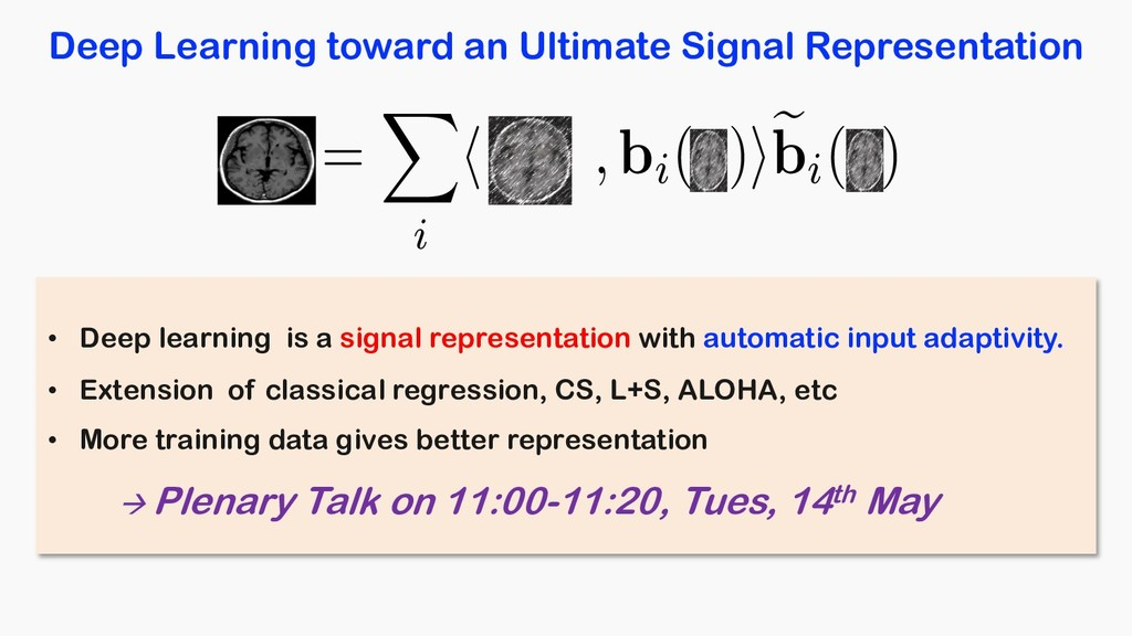 Deep Learning toward an Ultimate Signal Represe...