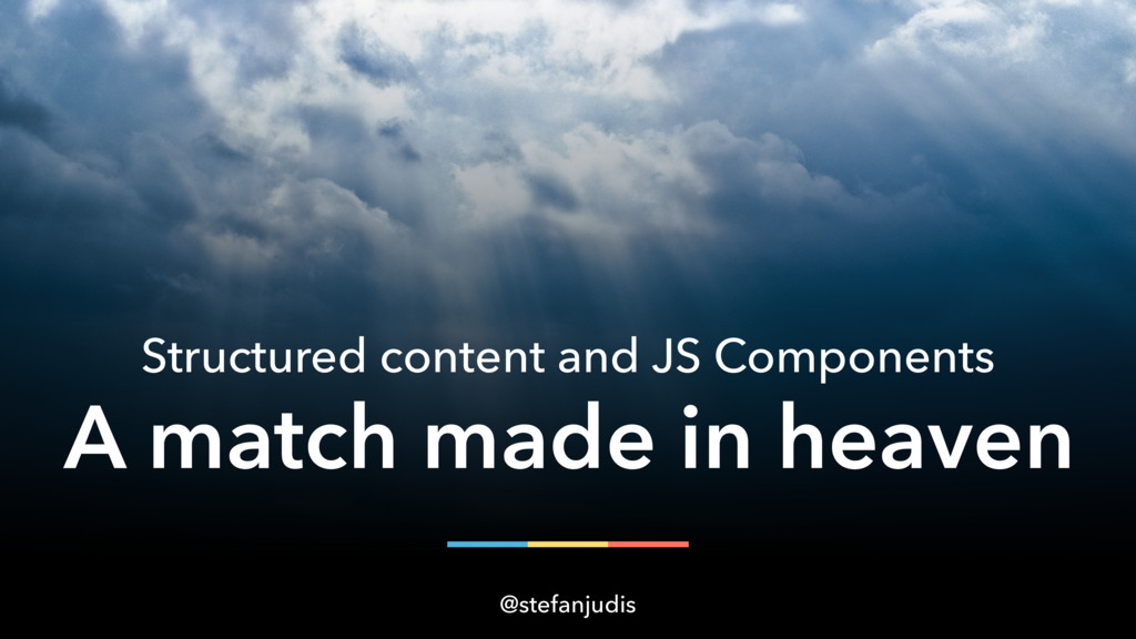 Structured content and JS Components @stefanjud...